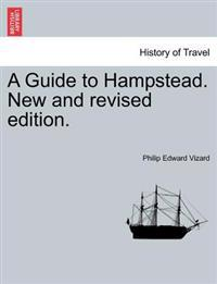 A Guide to Hampstead. New and Revised Edition.