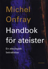 Handbok för ateister : en ateologisk betraktelse