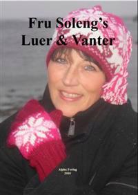 Fru Soleng's luer & vanter