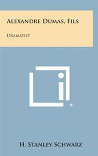 Alexandre Dumas, Fils: Dramatist