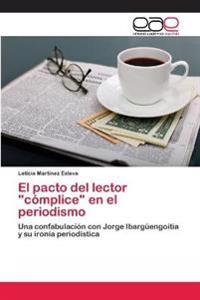 El Pacto del Lector Complice En El Periodismo