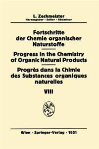 Fortschritte der Chemie Organischer Naturstoffe / Progress in the Chemistry of Organic Natural Products / Progres Dans la Chimie des Substances Organiques Naturelles