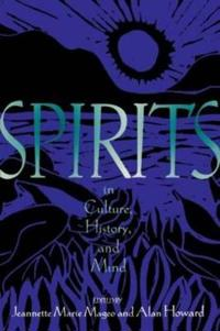 Spirits in Culture, History, and Mind