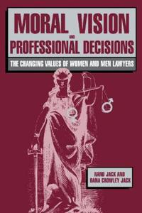 Moral Vision and Professional Decisions