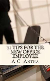 51 Tips for the New Office Employee