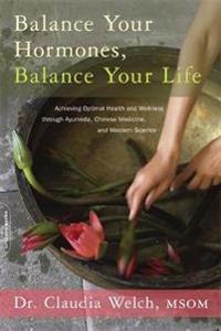 Balance Your Hormones, Balance Your Life