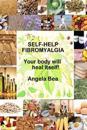 """Self-Help Fibromyalgia """"Your Body Will Heal Itself"""""""