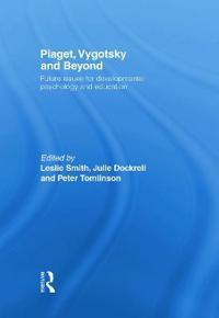 Piaget, Vygotsky & Beyond