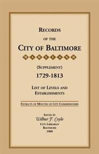 Records of the City of Baltimore (Supplement) [Maryland], 1729-1813