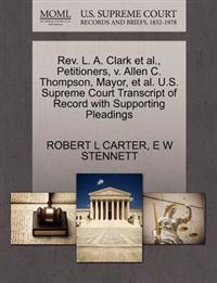 REV. L. A. Clark et al., Petitioners, V. Allen C. Thompson, Mayor, et al. U.S. Supreme Court Transcript of Record with Supporting Pleadings