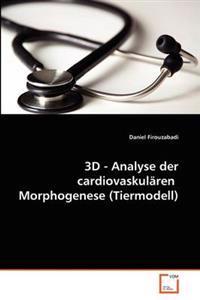 3D - Analyse Der Cardiovaskularen Morphogenese (Tiermodell)