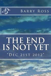 The End Is Not Yet: Dec 21st 2012