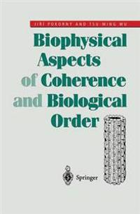 Biophysical Aspects of Coherence and Biological Order