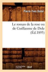 Le Roman de la Rose Ou de Guillaume de Dole (�d.1893)