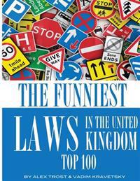 The Funniest Laws in the United Kingdom: Top 100
