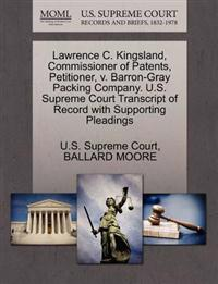 Lawrence C. Kingsland, Commissioner of Patents, Petitioner, V. Barron-Gray Packing Company. U.S. Supreme Court Transcript of Record with Supporting Pleadings