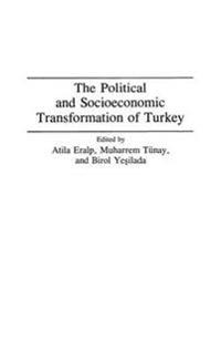 The Political and Socioeconomic Transformation of Turkey