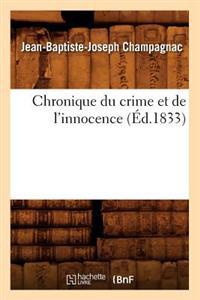 Chronique Du Crime Et de l'Innocence (�d.1833)