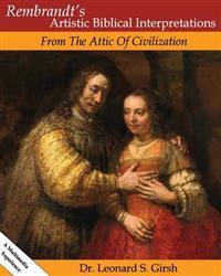 Rembrandt's Artistic Biblical Interpretations: From the Attic of Civilization
