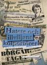 Hatets och illviljans kolportörer : om mediebilden av näringslivets opinionsbildning 1970-2012