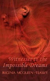 Witnesses to the Impossible Dreams