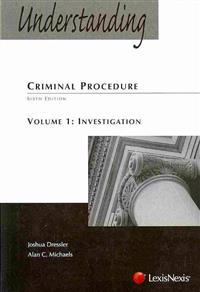 Understanding Criminal Procedure, Vol 1: Investigation