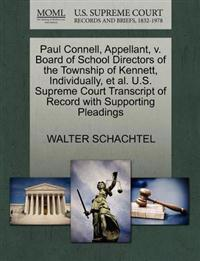 Paul Connell, Appellant, V. Board of School Directors of the Township of Kennett, Individually, et al. U.S. Supreme Court Transcript of Record with Supporting Pleadings