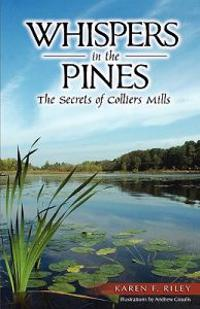 Whispers in the Pines: The Secrets of Colliers Mills