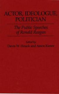Actor, Ideologue, Politician