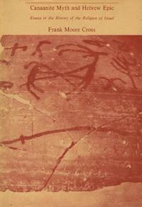Canaanite Myth and Hebrew Epic