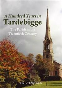 Hundred Years in Tardebigge