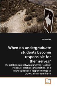 When Do Undergraduate Students Become Responsible for Themselves?