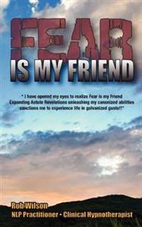 Fear Is My Friend: Expanding Astute Revelations!
