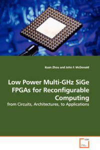 Low Power Multi-ghz Sige Fpgas for Reconfigurable Computing