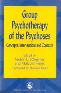 Group Psychotherapy of the Psychoses
