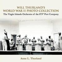Will Thurland's World War II Photo Collection: The Virgin Islands Orchestra of the 873rd Port Company