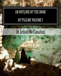 An Outline of the Book of Psalms Volume I: The Authorized King James Version