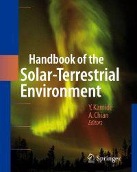 Handbook of the Solar-Terrestrial Environment