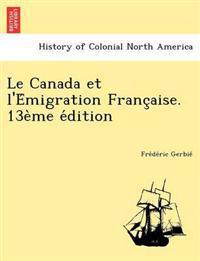 Le Canada Et L'e Migration Franc Aise. 13e Me E Dition