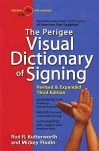 The Perigee Visual Dictionary of Signing: Revised & Expanded Third Edition