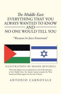 The Middle East Everything That You Always Wanted to Know and No One Would Tell You