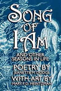 Song of I Am: And Other Seasons in Life