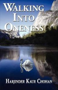 Walking into Oneness