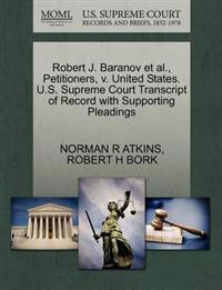 Robert J. Baranov Et Al., Petitioners, V. United States. U.S. Supreme Court Transcript of Record with Supporting Pleadings