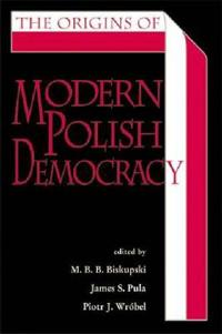 The Origins of Modern Polish Democracy