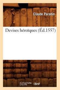 Devises H�ro�ques, (�d.1557)