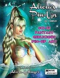 Alicia's Pin-Ups: Sci-Fi, Fantasy, & Girlicious Pin-Up Art: The Art of Alicia Hollinger