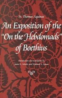 An Exposition of the 'on the Hebdomads' of Boethius
