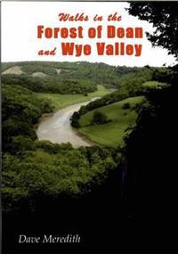 Walks in the Forest of Dean and Wye Valley