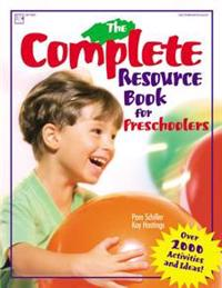 The Complete Resource Book for Preschoolers: An Early Childhood Curriculum with Over 2000 Activities and Ideas